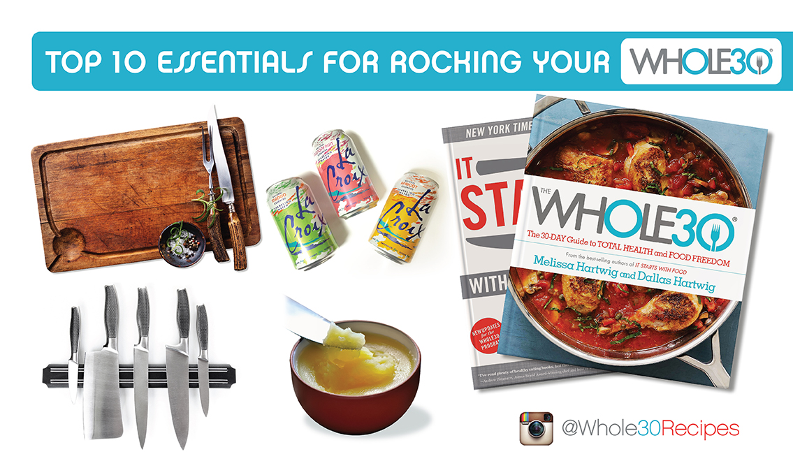 Top 10 Essentials For Rocking Your Whole30